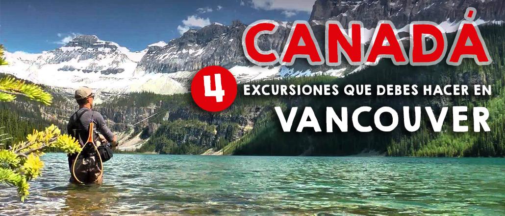 4 excursiones que debes hacer en Vancouver